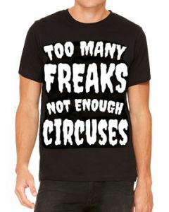 Killers Never Die Davey Suicide Too Many Freaks Not Enough Circuses Band Music Mens Short Sleeve T-Shirt in Black - UP TO SIZE XXXL / 3XL