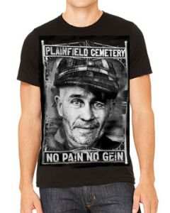 Killers Never Die Ed Gein No Pain No Gein Horror True Crime Serial Killer Graveyard Body Snatcher Mens Short Sleeve T-Shirt in Black - UP TO SIZE 3XL